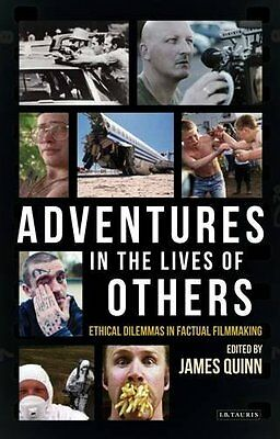 Adventures In The Lives Of Others: Ethical Dilemmas In Factual Filmmaking  97817