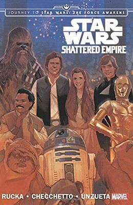 Star Wars: Journey To Star Wars: The Force Awakens - Shattered Empire Rucka  Gre