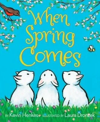 When Spring Comes Henkes  Kevin 9780062331397