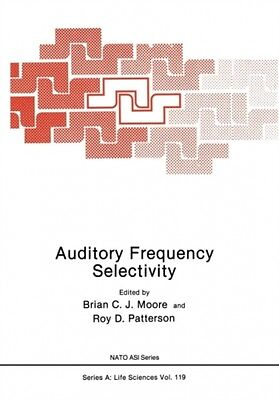 Auditory Frequency Selectivity  9781461293163