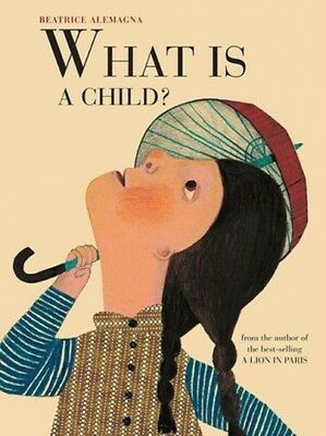 What Is A Child? Alemagna  Beatrice 9781849764124