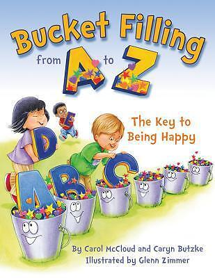 Bucket Filling From A To Z: The Key To Being Happy Mccloud  Carol 9781938326189