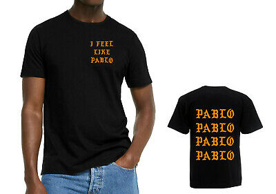 I Feel Like Pablo T-Shirt Kanye West Inspired Unisex Top - The Life of Pablo NEW