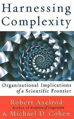 Harnessing Complexity: Organizational Implications of a Scientific Frontier by R