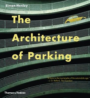 The Architecture of Parking by Simon Henley Paperback Book (English)