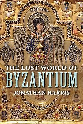 The Lost World of Byzantium (1st Edit,1st Print)...New Hardcover