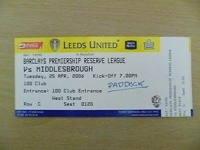 Tickets/ Stubs Reserve League 2006 - LEEDS UNITED v MIDDLESBROUGH, 25th April