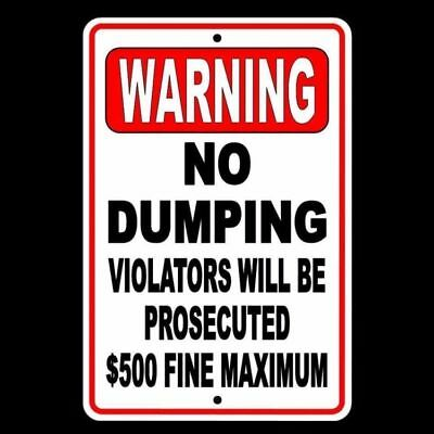 Warning No Dumping Violators Will Be Prosecuted $500 Fine  Sign metal SND002