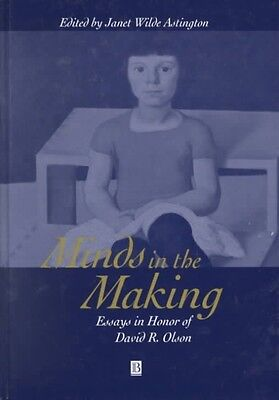 Minds in the Making: Essays in Honour of David R. Olson by Janet W. Astington Ha