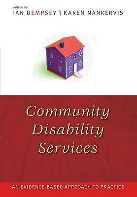 Community Disability Services: An evidence-based approach to practice by Ian Dem