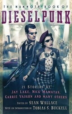 Mammoth Book of Dieselpunk by Sean Wallace Paperback Book