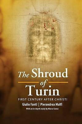 The Shroud of Turin: First Century after Christ! by Giulio Fanti Hardcover Book