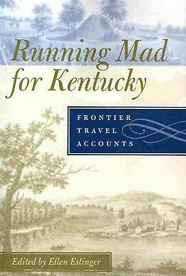 Running Mad for Kentucky: Frontier Travel Accounts by Ellen Eslinger (English) P