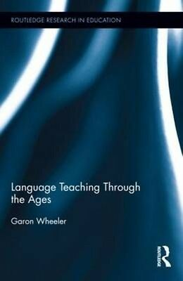 Language Teaching Through the Ages by Garon Wheeler Hardcover Book (English)