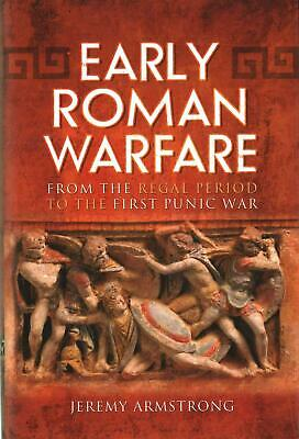 Early Roman Warfare: from the Regal Period to the First Punic War by Jeremy Arms