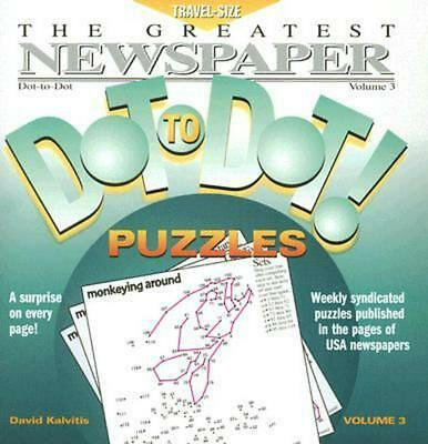 The Greatest Newspaper Dot-To-Dot! Puzzles, Volume 3 by David Kalvitis (English)