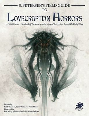 Call of Cthulhu S. Petersen's field guide to LOVECRAFTIAN HORRORS