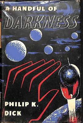 A HANDFUL OF DARKNESS, Acceptable Condition Book, PHILIP K Dick, ISBN