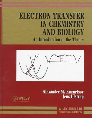 Electron Transfer in Chemistry and Biology: An Introduction to the Theory by A.M
