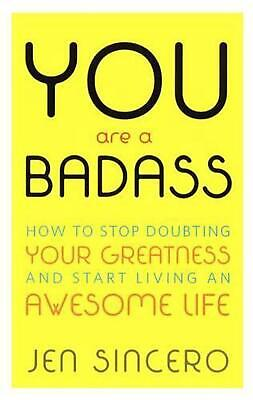 You Are a Badass: How to Stop Doubting Your Greatness & Start Living an Awesome