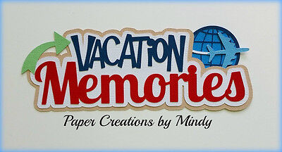 Craftecafe Vacation Memories title premade paper piecing scrapbooking page Mindy