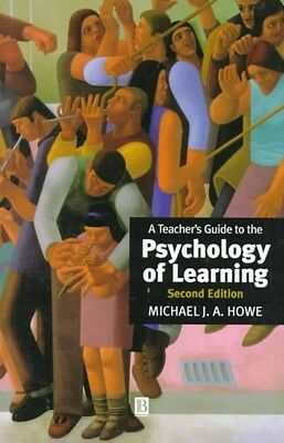 A Teacher's Guide to the Psychology of Learning by Michael Howe Paperback Book (
