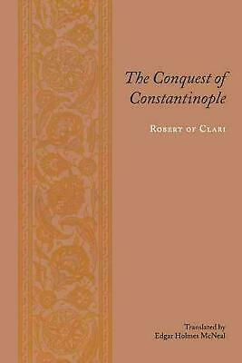 The Conquest of Constantinople by Robert of Clari (English) Paperback Book Free