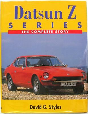 DATSUN Z SERIES THE COMPLETE STORY David G. Styles ISBN:1861260016 Car Book
