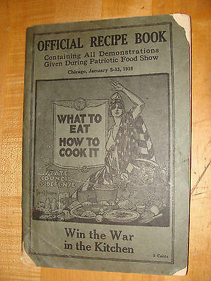 WWI 1918 Chicago Patriotic Food Show Official Recipe Book Win the War Cook Book