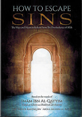 How to Escape Sins (Based on the Words of Imam Ibn Al-Qayyim) -PB