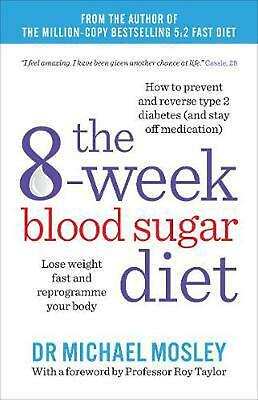 The 8-Week Blood Sugar Diet by Dr Michael Mosley Paperback Book