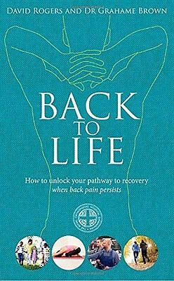 Back to Life: How to unlock your pathway to recovery (when (PB) 178504074X