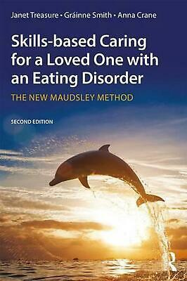 Skills-based Caring for a Loved One with an Eating Disorder: The New Maudsley Me