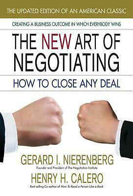 The New Art of Negotiating, Updated Edition: How to Close Any Deal by Henry H. C