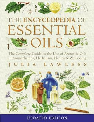 Encyclopedia of Essential Oils: The Complete Guide to the Use of Aromatic Oils i