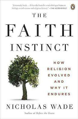 The Faith Instinct: How Religion Evolved and Why It Endures by Nicholas Wade (En