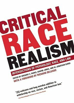Critical Race Realism : Intersections of Psychology, Race, and the Law,PB,Grego