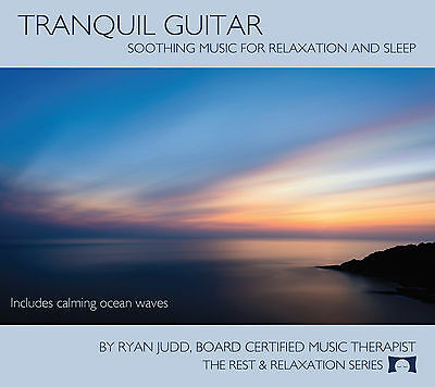 Tranquil Guitar CD - Soothing Music For Meditation, Yoga, Relaxation, Sleep, NEW