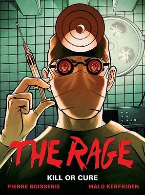 THE RAGE VOLUME 2: KILL OR CURE,HC,Pierre Boisserie - NEW