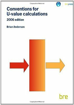 Conventions for U-Value Calculations: 2006 Edition (BR 443),PB,B. Anderson - NE