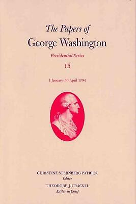 The Papers of George Washington: 1 January-30 April 1794: Presidential Series by