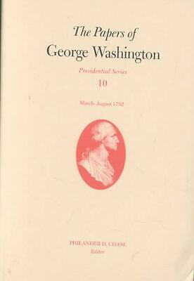 The Papers of George Washington: March-August 1792 by George Washington (English