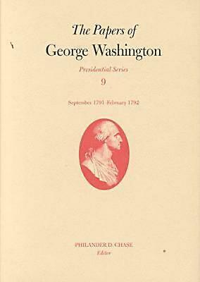 The Papers of George Washington: September 1791-February 1792 by George Washingt