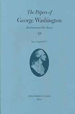 The Papers of George Washington: June-August 1777 by George Washington (English)