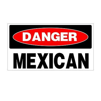 DANGER MEXICAN Safe Hard Hat Stickers Decal Label Box Hard Hat Oil Field Toolbox