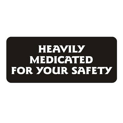 Heavily Medicated For Your Safety Hard Hat Decal Stickers Label Bike Helmet Gag