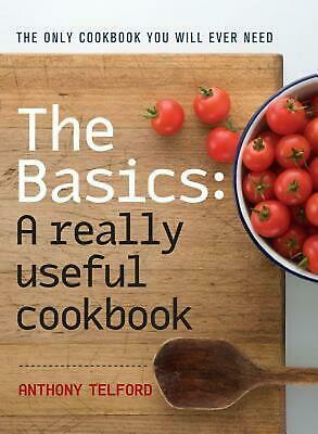 The Basics: A Really Useful Cookbook by Anthony Telford (English) Paperback Book