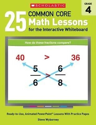 25 Common Core Math Lessons for the Interactive Whiteboard, Grade 4: Ready-To-Us