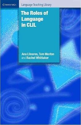 The Roles of Language in CLIL by Ana Llinares Hardcover Book (English)