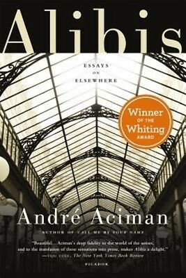 Alibis: Essays on Elsewhere by Andre Aciman Paperback Book (English)